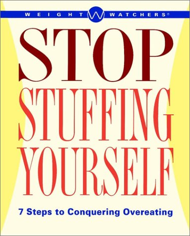 9780028627595: Weight Watchers< Stop Stuffing Yourself: Steps of Conquering Overeating