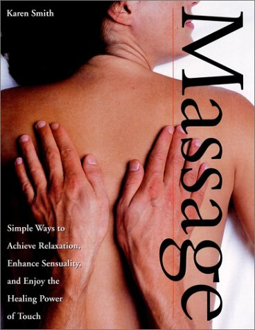 9780028627748: Massage : Simple Ways to Achieve Relaxation, Enhance Sensuality, and Enjoy the Healing Power of Touch