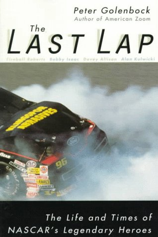 9780028628257: The Last Lap: The Life and Times of Nascar's Legendary Heroes
