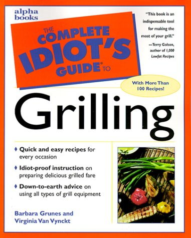 9780028628806: The Complete Idiot's Guide to Grilling