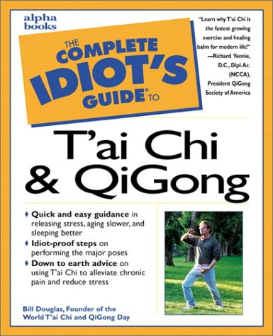 9780028629094: Complete Idiot's Guide to Tai Chi and Qigong