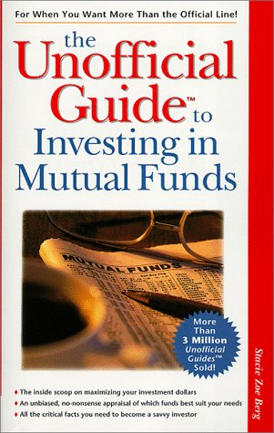 The Unofficial Guide to Investing in Mutual Funds (MacMillan Lifestyles Guide)