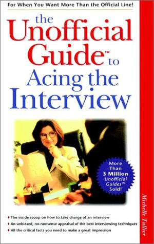 9780028629247: The Unofficial Guide to Acing the Interview (Unofficial Guides)