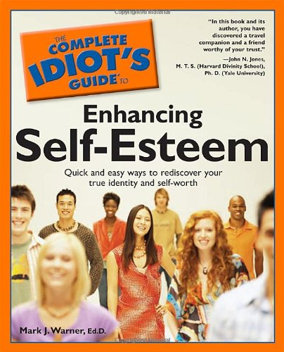 9780028629308: The Complete Idiot's Guide to Enhancing Self-Esteem