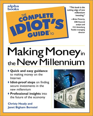 9780028629322: Complete Idiot's Guide to Making Money in the New Millennium