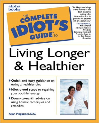 9780028629346: The Complete Idiot's Guide to Living Longer and Healthier