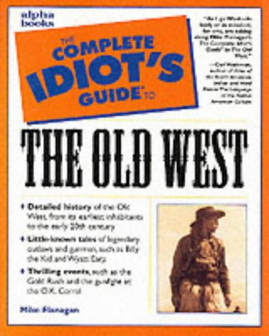 9780028629452: The Complete Idiot's Guide to the Old West