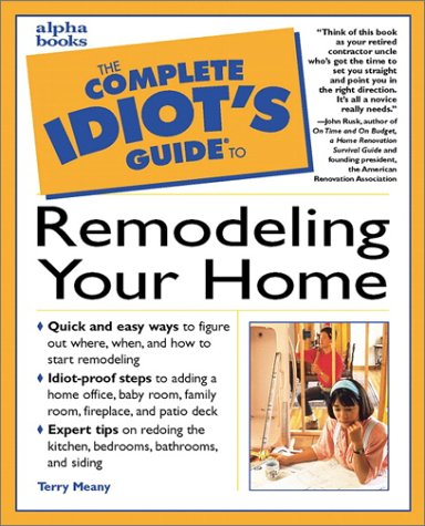 9780028629469: The Complete Idiot's Guide to Remodeling Your Home