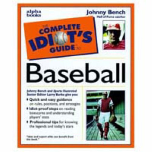 Complete Idiot's Guide to Baseball (9780028629513) by Johnny; Burke, Larry Bench