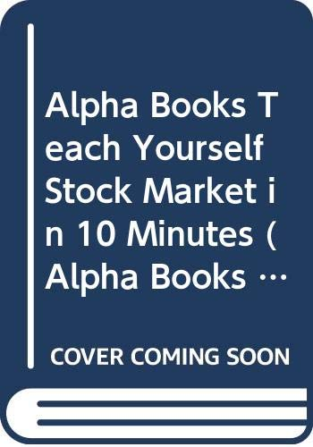 9780028629667: Alpha Books Teach Yourself the Stock Market in 10 Minutes (Alpha Books Teach Yourself in 10 Minutes)