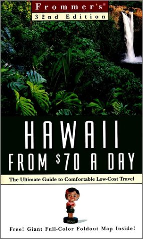 9780028629841: Frommer's Hawaii from $70 a Day: The Ultimate Guide to Comfortable Low-Cost Travel (Frommer's $ A Day)