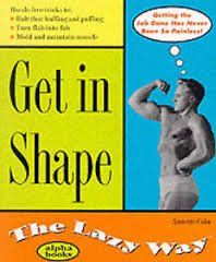 9780028630106: Get in Shape the Lazy Way (Macmillan Lifestyles Guide)