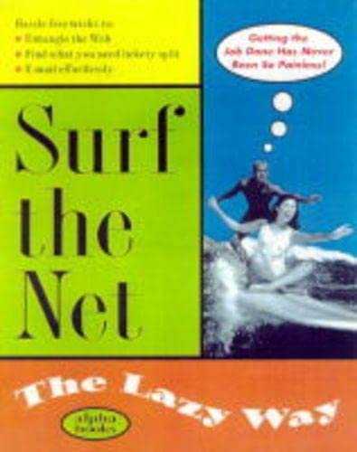 Surf the Net the Lazy Way (Macmillan Lifestyles Guide) (0028630173) by Shelley O'Hara