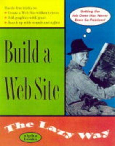 9780028630182: Build a Web Site the Lazy Way (Macmillan Lifestyles Guide)