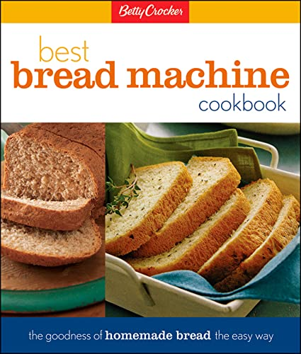 9780028630236: Betty Crockers Best Bread Machine Cookbook (Betty Crocker Cooking)