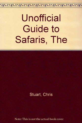 9780028630755: Unofficial Guide to Safaris