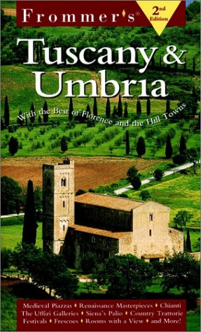 9780028630892: Frommer's Tuscany & Umbria: With the Best of Florence and the Hill Towns (Frommer's Tuscany and Umbria, 2nd ed)