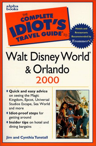 9780028630939: CITG to Walt Disney World & Orlando 2000 (Complete Idiot's Travel Guides)