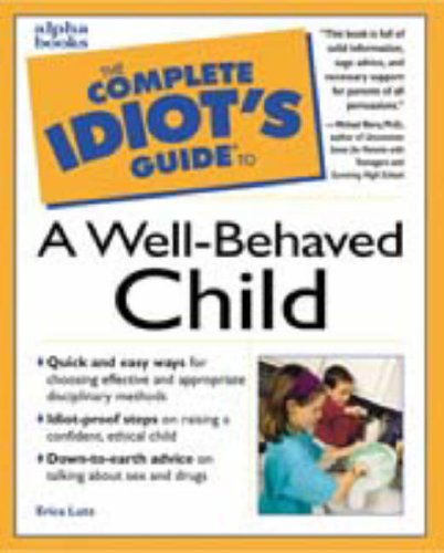 9780028631073: The Complete Idiot's Guide to a Well-Behaved Child