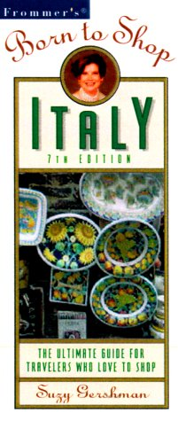 9780028631424: Frommers Born to Shop Italy: The Ultimate Guide for Travelers Who Love to Shop