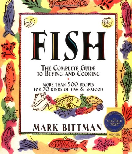 9780028631523: Fish: The Complete Guide to Buying and Cooking