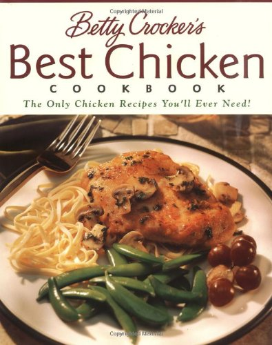 Betty Crocker's Best Chicken Cookbook (Betty Crocker: Betty Crocker