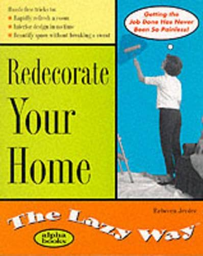 Redecorate Your Home the Lazy Way: Rebecca Jerdee