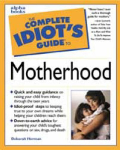 9780028631783: Complete Idiot's Guide To MOTHERHOOD (The Complete Idiot's Guide)