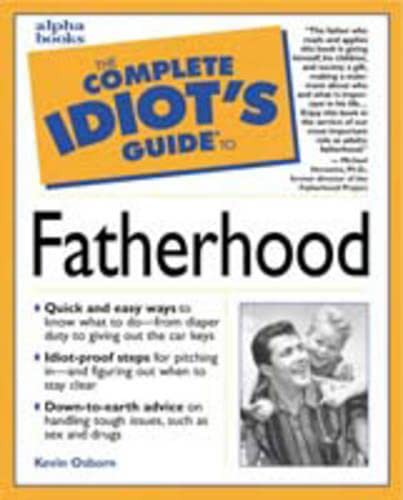 The Complete Idiot's Guide to Fatherhood (Idiot's Guides) (0028631897) by Osborn, Kevin