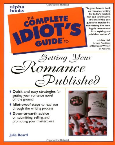 9780028631967: The Complete Idiot's Guide to Getting Your Romance Published
