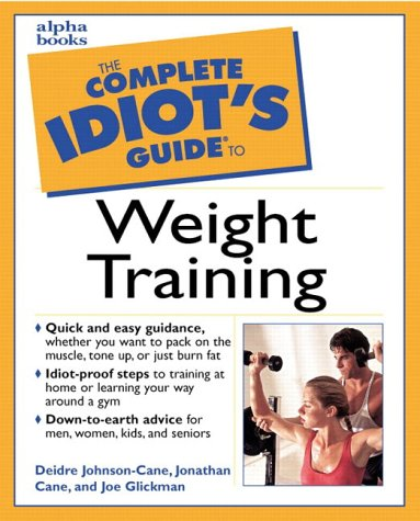 9780028631974: The Complete Idiot's Guide to Weight Training