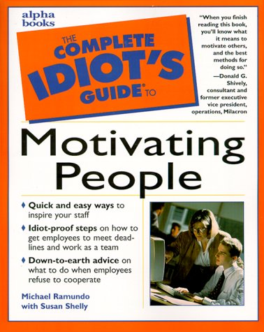 9780028632001: The Complete Idiot's Guide to Motivating People