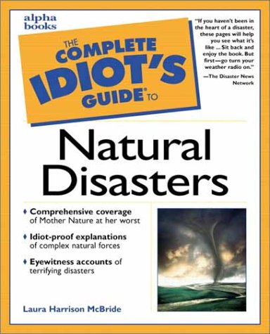 9780028632360: Complete Idiot's Guide to Natural Disasters