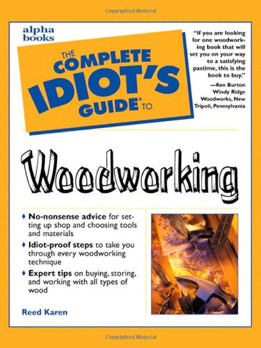 9780028632377: The Complete Idiot's Guide to Woodworking (Complete Idiot's Guides (Lifestyle Paperback))
