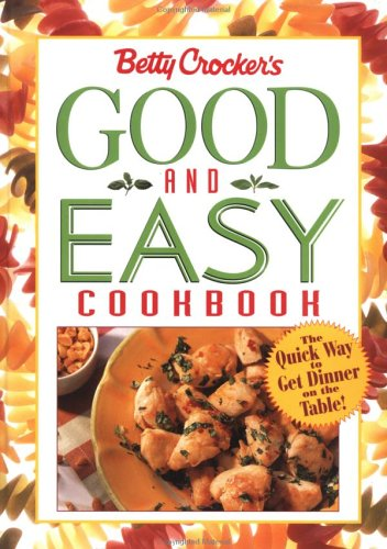 9780028632582: Betty Crocker's Good and Easy Cookbook