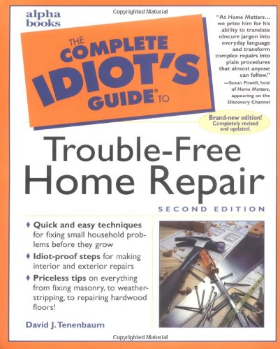 9780028632629: The Complete Idiot's Guide to Trouble-free Home Repair
