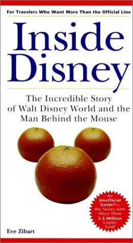 9780028632759: Inside Disney: The Incredible Story of Walt Disney World and the Man Behind the Mouse (Unofficial Guides)