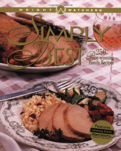 9780028633503: Weight Watchers Simply the Best: 250 Prizewinning Family: 250 Prizewinning Family Recipes