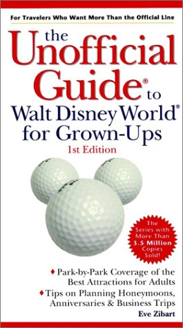 9780028633534: The Unoffical Guide to Walt Disney World for Grown-Ups (Unofficial Guides)