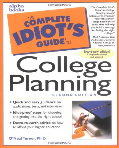 9780028633688: The Complete Idiot's Guide to College Planning, Second Edition
