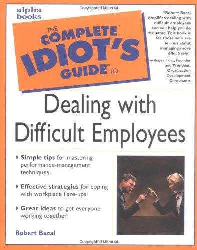 9780028633701: The Complete Idiot's Guide To Dealing With Difficult Employees