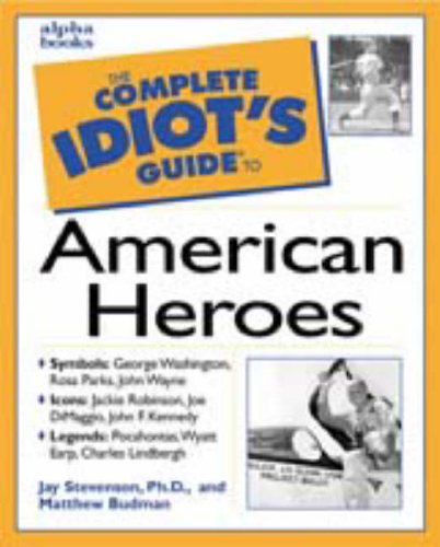9780028633770: The Complete Idiot's Guide to American Heroes