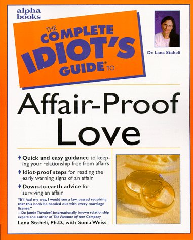 9780028634142: The Complete Idiot's Guide to Affair-Proof Love