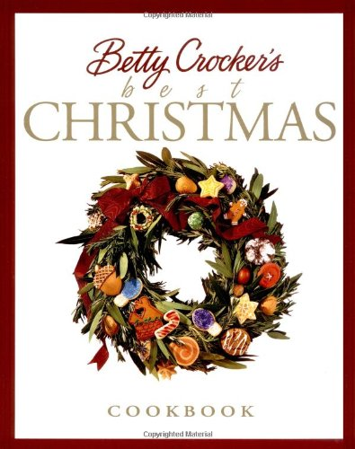 Betty Crocker's Best Christmas Cookbook: Betty Crocker Editors,