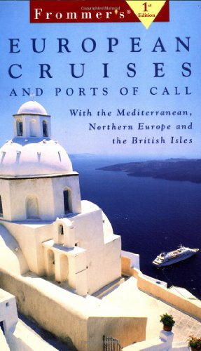 9780028634890: Frommer's European Cruises & Ports of Call (Frommer's Cruises)