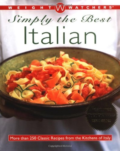 9780028635262: Weight Watchers Simply the Best Italian: More than 250 Classic Recipes from the Kitchens of Italy