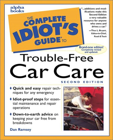 9780028635835: Complete Idiot's Guide to Trouble Free Car Care (The Complete Idiot's Guide)
