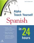 9780028636160: Alpha Teach Yourself Spanish in 24 Hours (MacMillan Teach Yourself in 24 Hours)