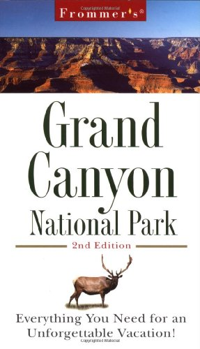 9780028636238: Frommer's Grand Canyon National Park: Everything You Need for an Unforgettable Vacation! (Frommer's Grand Canyon National Park, 2nd ed)