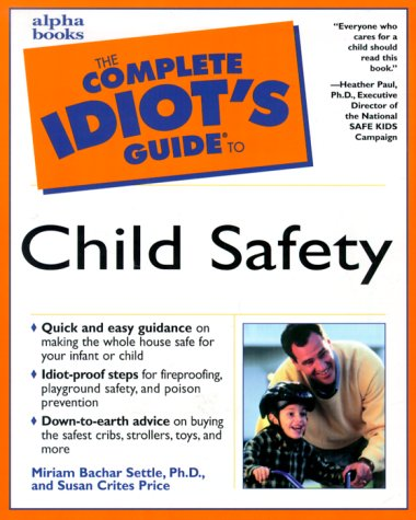 9780028636306: The Complete Idiot's Guide to Child Safety